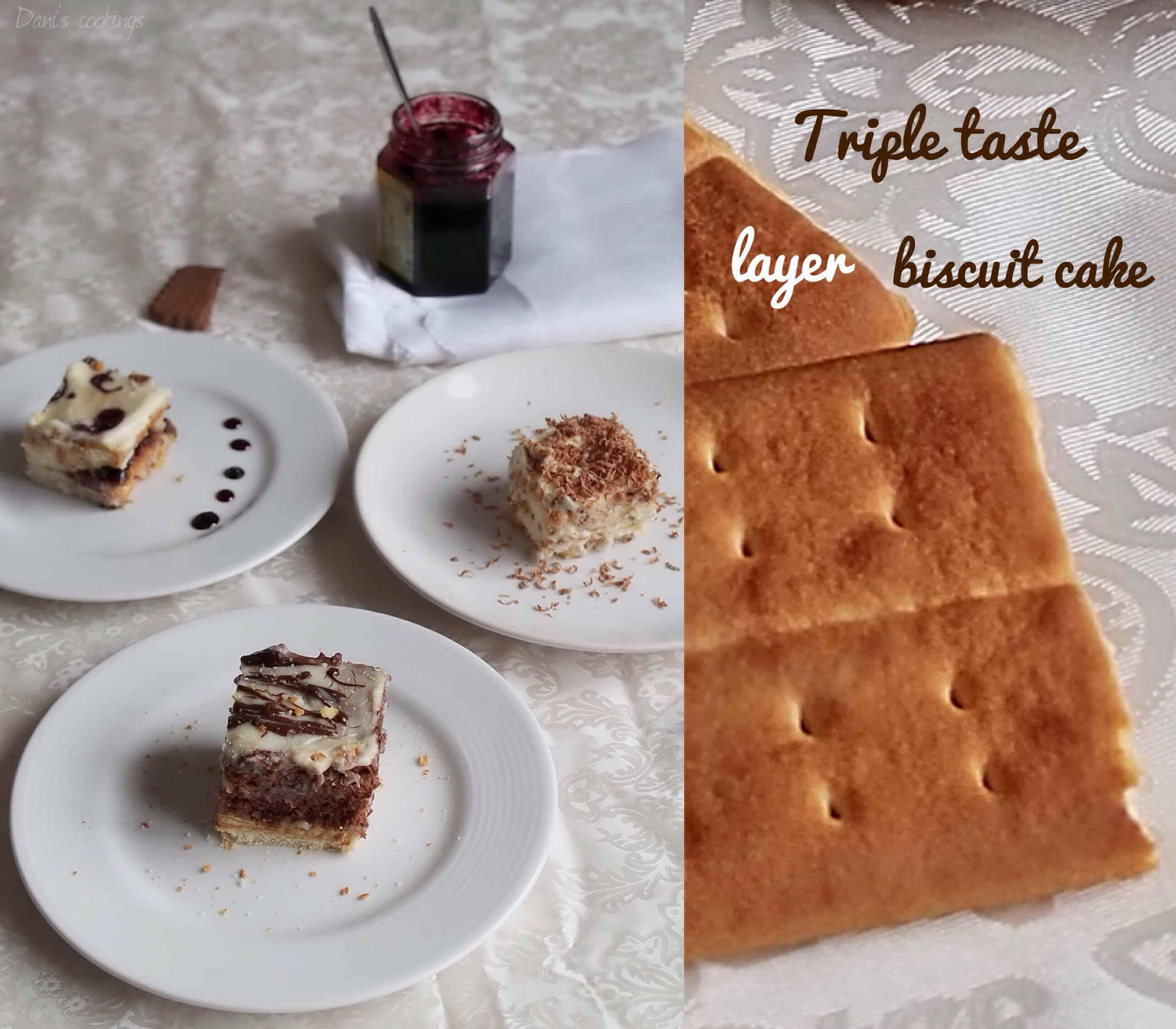 Triple taste layer biscuit cake - daniscookings.wordpress.com